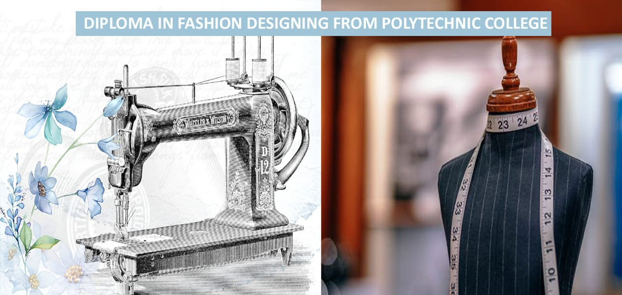 Diploma in Fashion Designing from Polytechnic College