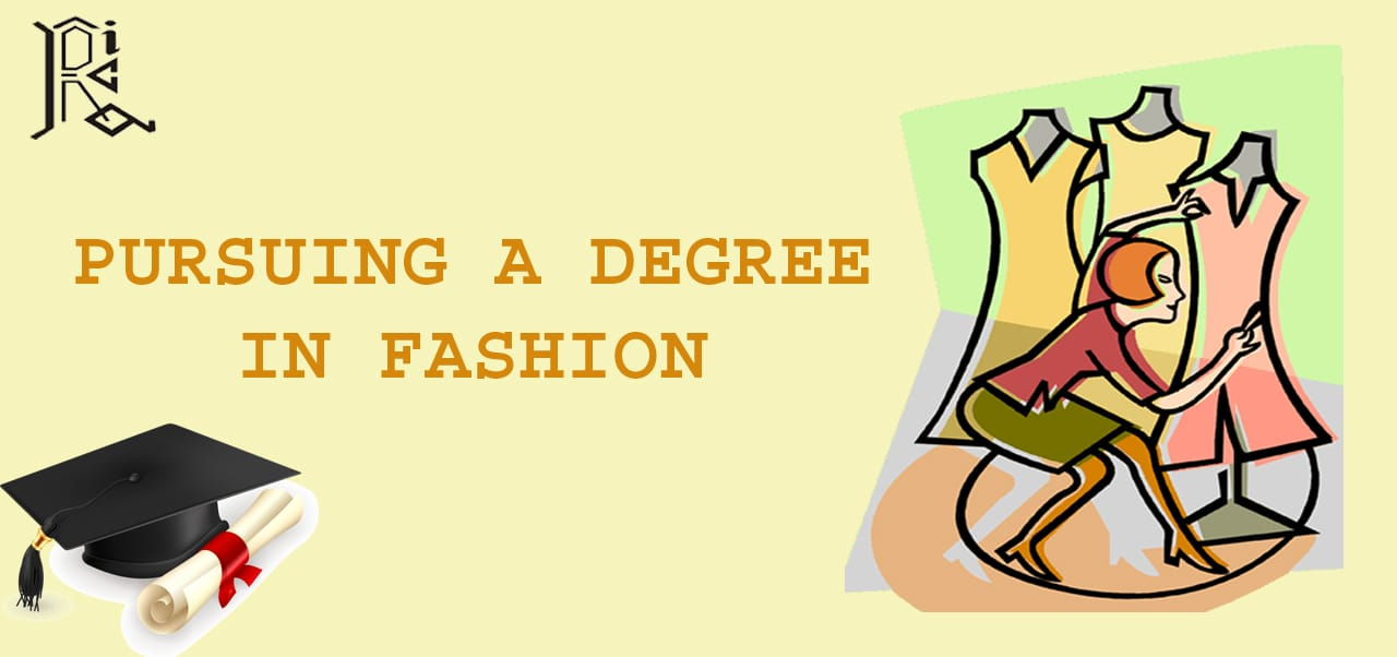 Pursuing a Degree in Fashion